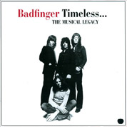 The Musical Legacy - Badfinger Timeless