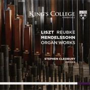 Litszt, Reubke, Mendelssohn Organ Works - Stephen Cleobury
