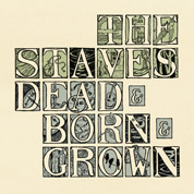 Dead & Born & Grown - The Staves