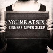 Sinners Never Sleep - You Me At Six