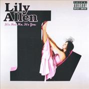It's Not Me, It's You - Lily Allen