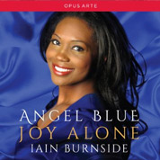 Joy Alone - Angel Blue & Iain Burnside