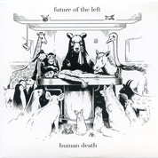 Human Death - Future Of The Left