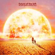 The Plot Against Common Sense - Future Of The Left