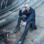 The Last Ship (Asisstant Recording Engineer / Assistant Mix Engineer) - Sting