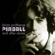 Pinball and Other Stories - Brian Protheroe