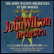 At The Movies The Bonus Tracks - The John Wilson Orchestra