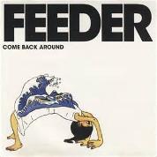 Come Back Around - Feeder
