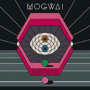 Rave Tapes  - Mogwai 
